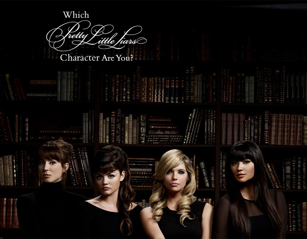 Which Pretty Little Liars Character Are You Quiz Zimbio