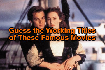 Can You Guess the Working Titles of These Famous Movies?