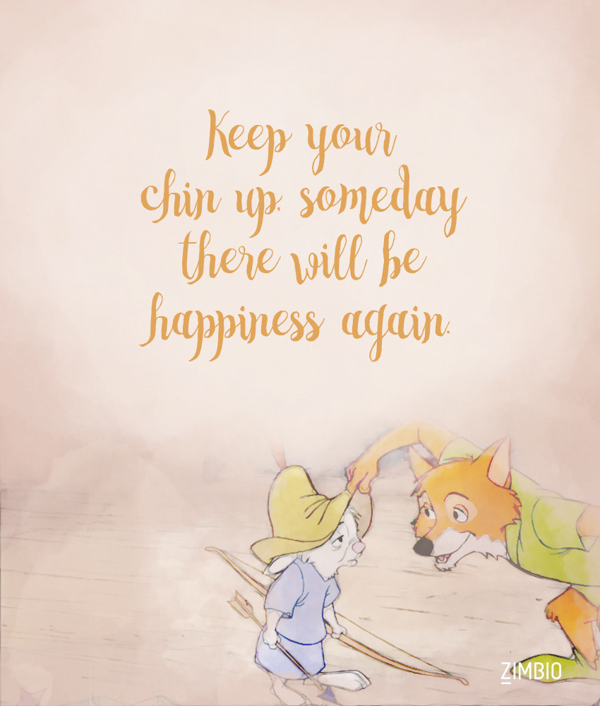 Better Times Are Ahead These Inspirational Disney Quotes